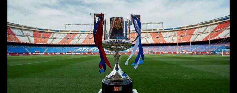 الفرق المتأهلة الى نصف نهائي كأس ملك إسبانيا – موعد قرعة نصف نهائي كأس ملك إسبانيا